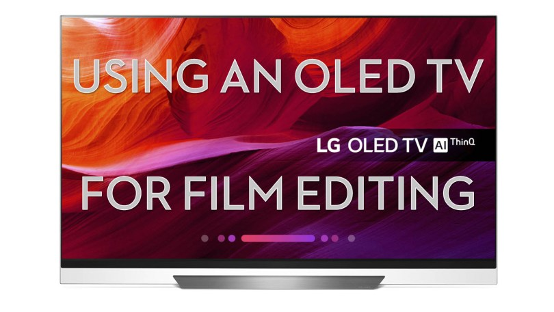 Using an OLED C8 E8 for Film Editing