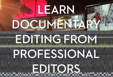 Learn documentary Editing from Professional Editors