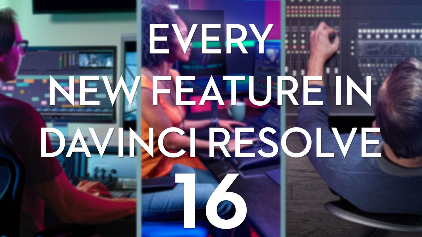 Understanding the new features in DaVinci Resolve 16 | Jonny