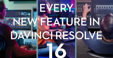 DaVinci Resolve 16 New Features