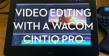 Video Editing with a Wacom Cintiq Pro