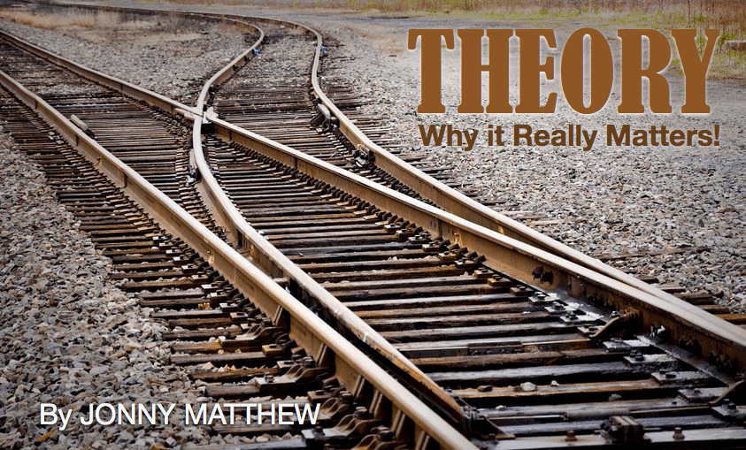 Theory – Why It Really Matters