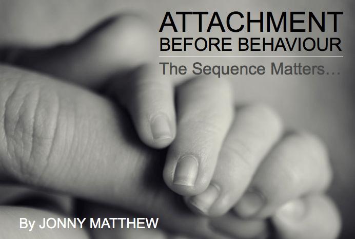 Attachment before behaviour