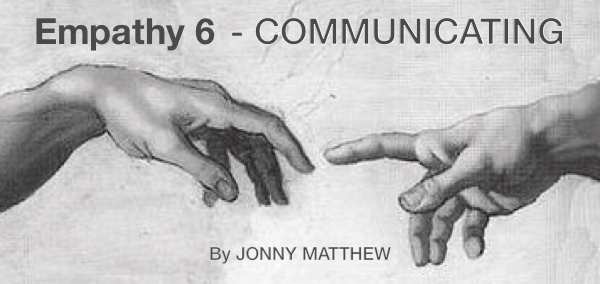 Empathy 6 – Communicate our understanding