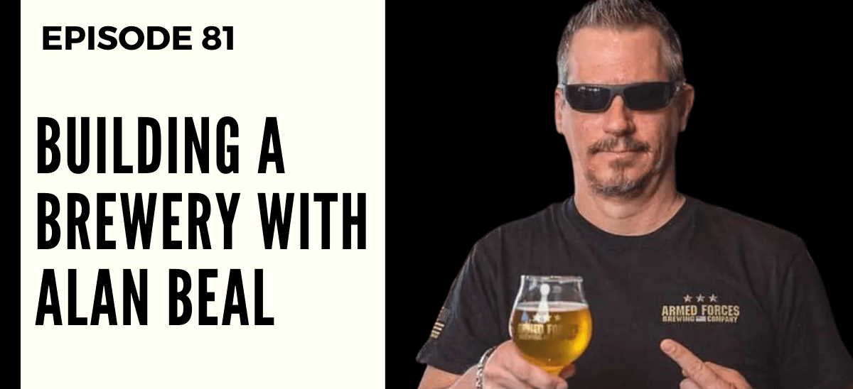 Deep Leadership Episode 81: Building a Brewery with Alan Beal