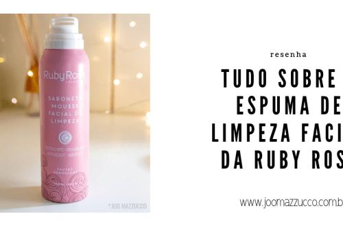 Elegance Functionality 13 - Resenha: Espuma de Limpeza Facial da Ruby Rose