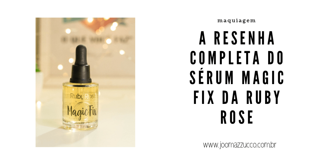 Elegance Functionality 24 - Resenha: Sérum Magic Fix da Ruby Rose