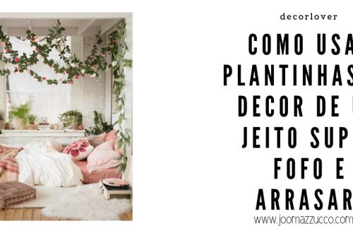 Elegance Functionality 3 - Decorlovers: Como usar Plantas na Decoração do Quarto