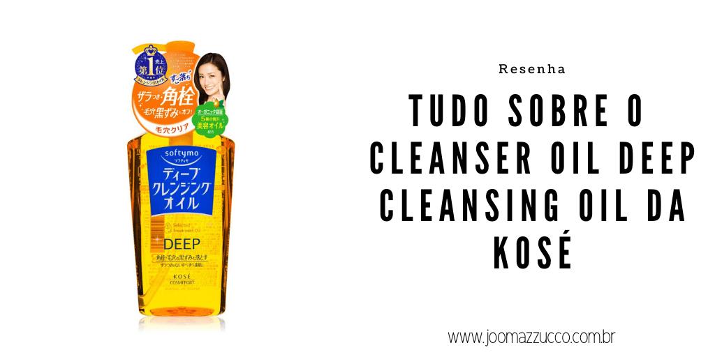 Elegance Functionality 16 - Resenha: Cleanser Oil Deep Cleansing Oil da Kosé