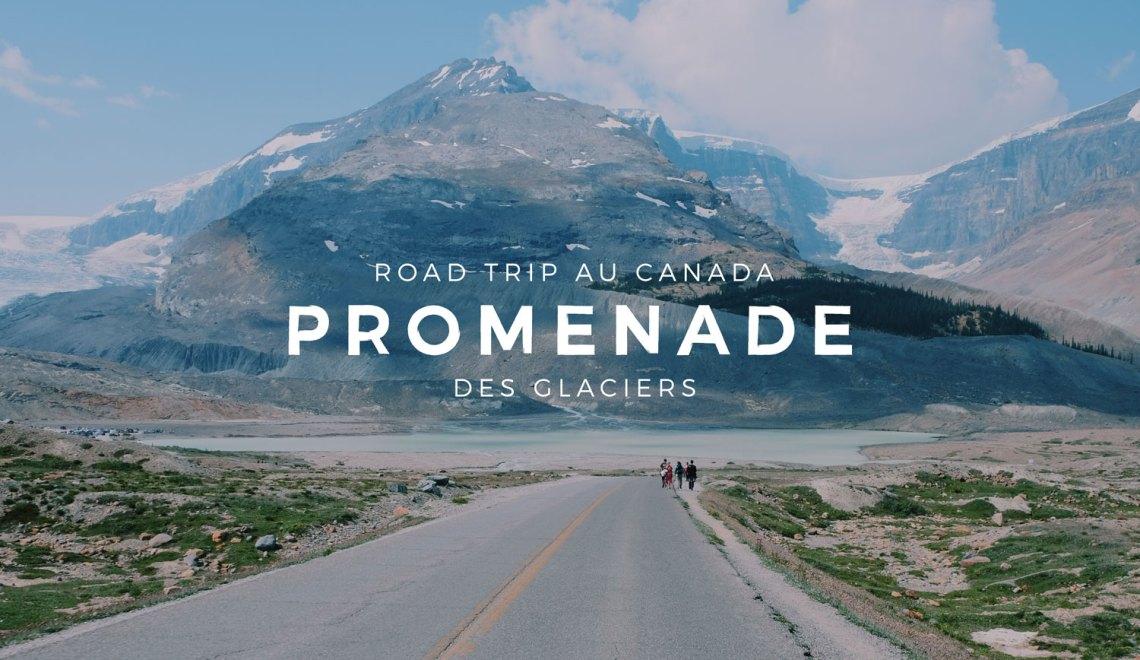 L'Ouest Canadien et les Rocheuses : Promenade des Glaciers – Étape 06
