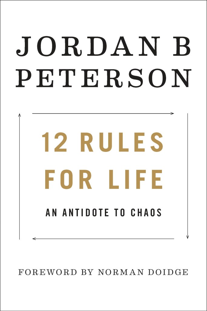 12 rules for life an antidote to chaos dr jordan b peterson