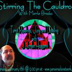 Stirring The Cauldron with Marla Brooks! I'll be a Guest on Thursday 2/18 at 9p EST! Tune In!