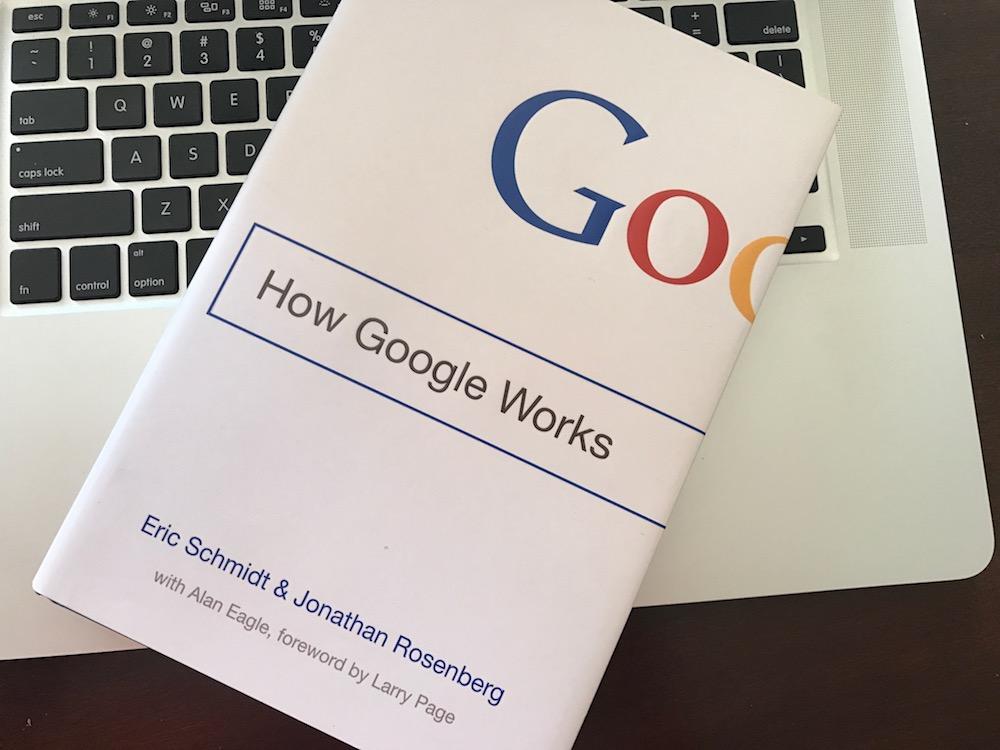Book Review: How Google Works - Eric Schmidt & Jonathan Rosen Berg ...