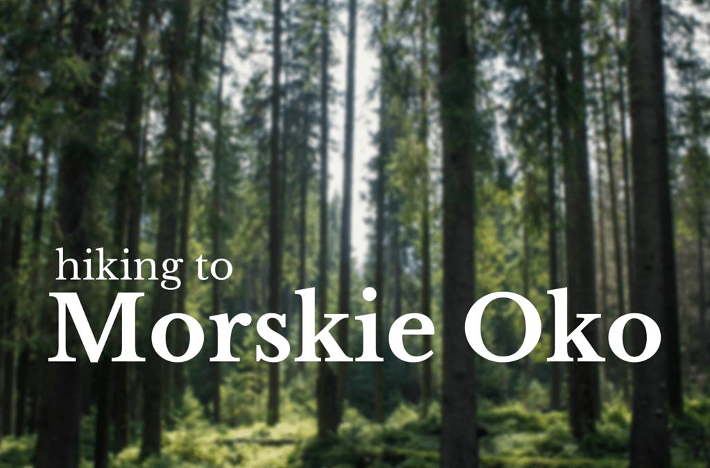 Hiking To Morskie Oko