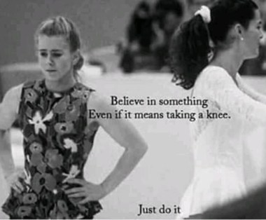 "Kaepernick ad parody: Tonya Harding with the text: ""Believe in something. Even if it means taking a knee."""