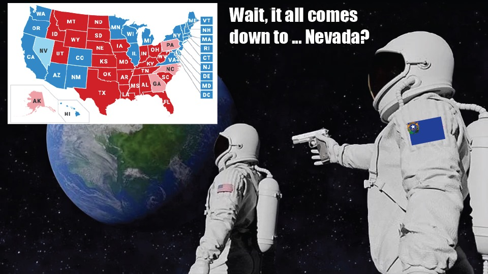 "An astronaut with an American flag patch looks at a preliminary map of the election, while an astronaut with a Nevada flag patch points a gun at him. Caption: ""Wait, it all comes down to... Nevada?"""