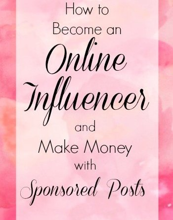 How to Become an Online Influencer and Make Money with Sponsored Posts.