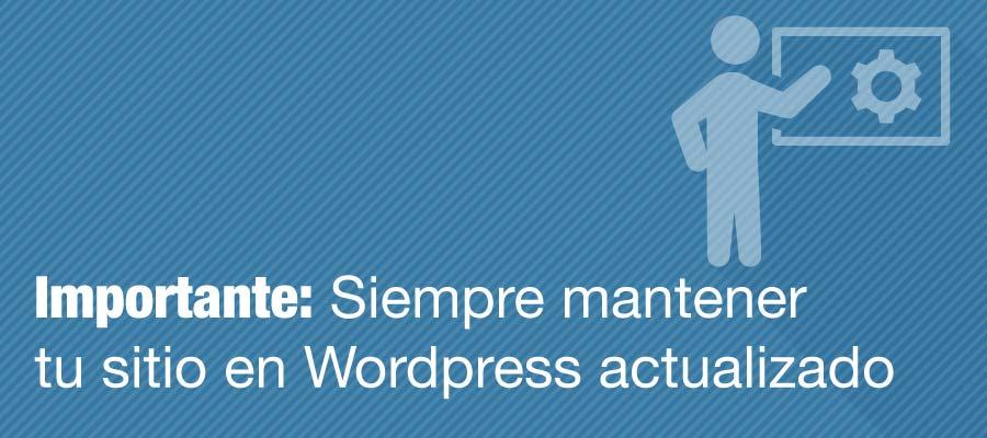 Siempre mantener tu pagina web en wordpress actualizado