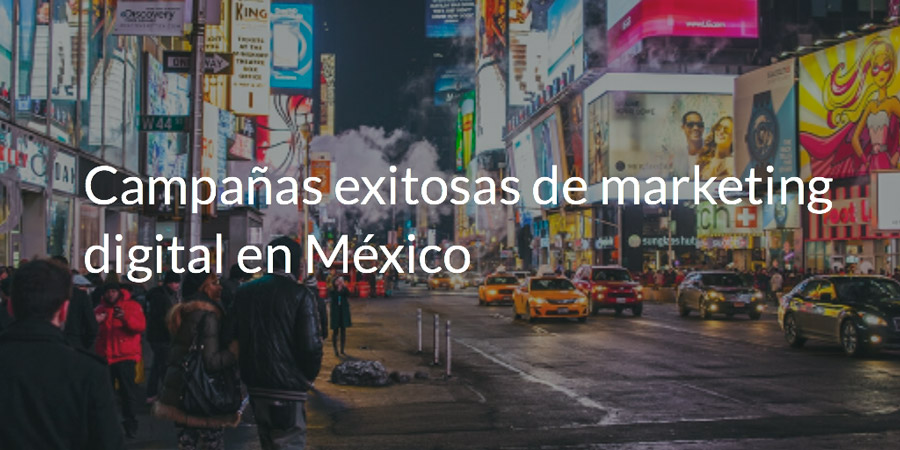 Marketing digital en México, casos de éxito de marcas