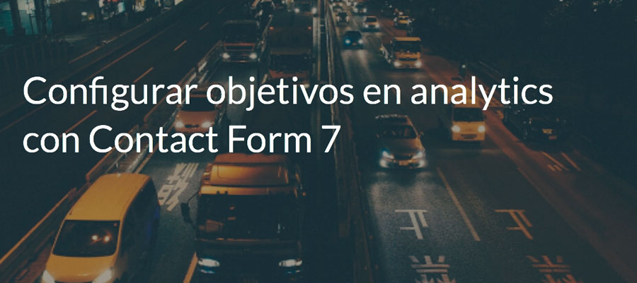 Configurar objetivos en analytics con Contact Form 7