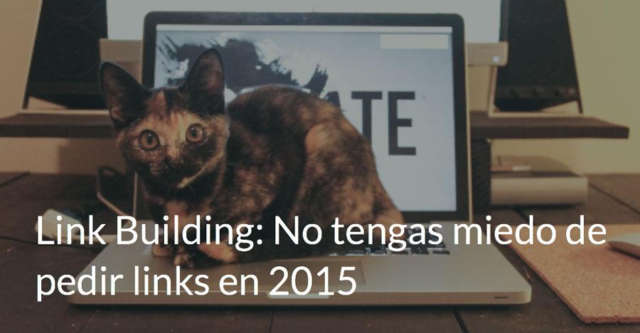 Link Building: No tengas miedo de pedir links en 2015