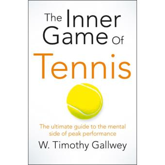 """The Inner Game of Tennis"""", Timothy Gallwey"""