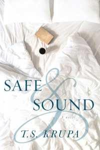 Safe & Sound by T.S. Krupa