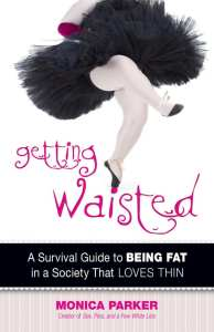 Getting Waisted by Monica Parker