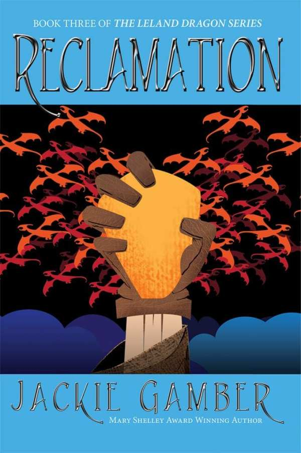 Reclaimation   Book 3 Leland Dragons by Jackie Gamber