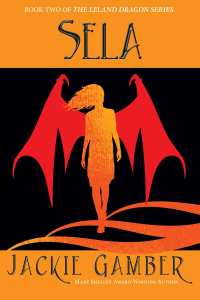 Sela | Book 2 Leland Dragons by Jackie Gamber