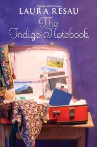The Indigo Notebook by Laura Resau
