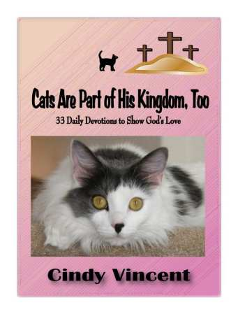 Cats Are Part of HIs Kingdom Too by Cindy Vincent