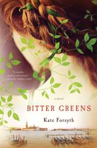 Blog Book Tour | Bitter Greens by Kate Forsyth a #fairytale re-telling of Rapunzel by #BrothersGrimm