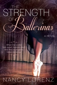 The Strength of Ballerinas by Nancy Lorenz