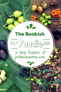 The Bookish Foodie a blog feature of Jorie Loves A Story