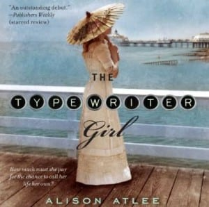 The Typewriter Girl by Alison Atlee