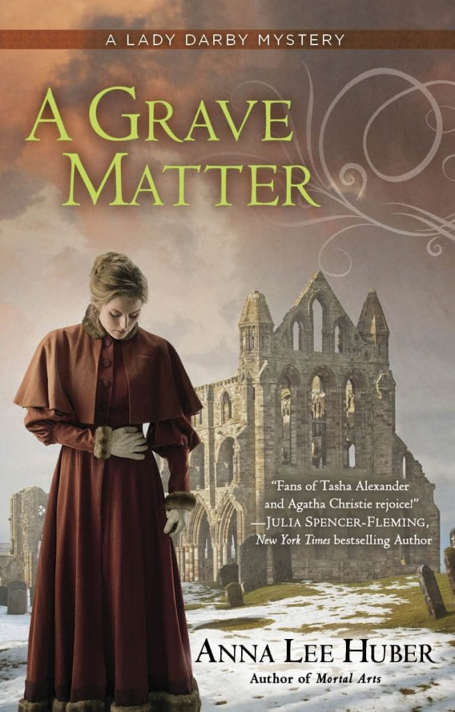 "Book Review | ""A Grave Matter"" (#LadyDarby, No.3) by Anna Lee Huber"