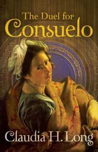 +Blog Book Tour+ The Duel for Consuelo by Claudia H. Long