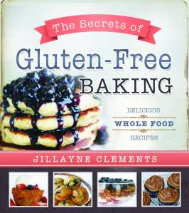 "+Blog Book Tour+ ""The Secrets of Gluten-Free Baking"" by Jillayne Clements"
