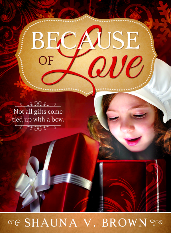 "Blog Book Tour | ""Because of Love"" by Shauna V. Brown an inspiring short story to encourage your heart & spirit into the joyfulness of the season!"