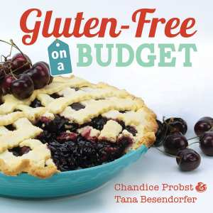 "Blog Book Tour |""Gluten-Free on a Budget"" by Chandice Probst & Tana Besendorfer #gfree for the budget conscience home cook who attempts to eat as healthy as they can!"