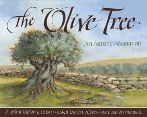 The Olive Tree: An Artistic Adaptation by CFI (imprint) of Cedar Fort Inc