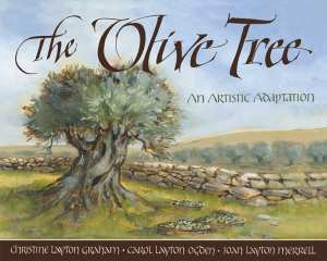 "Blog Book Tour | ""The Olive Tree"" {an artistic adaptation} by Christine Layton Graham, Carol Layton Ogden and Joan Layton Merrell"