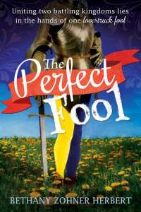 "Blog Book Tour | ""The Perfect Fool"" by Bethany Zohner Herbert"