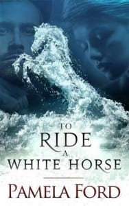 To Ride A White Horse by Pamela Ford
