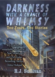 Darkness with a Chance of Whimsy by R.J. Sullivan