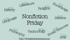 #NonFictionFriday hosted by Doing Dewey. Badge created by Doing Dewey and used with permission.
