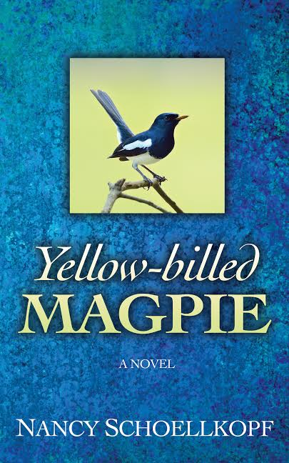"Blog Book Tour | ""Yellow-billed Magpie"" by Nancy Schoellkopf"