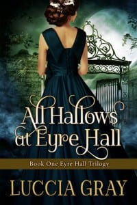 All Hallows at Eyre Hall by Luccia Gray