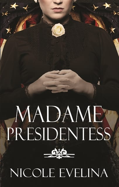 "Blog Book Tour | ""Madame Presidentess"" (Historical Biographical Sketch of Victoria Woodhull) by Nicole Evelina"